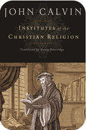 Institutes of the Christian Religion (Beveridge Translation) eBook