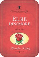Elsie Dinsmore (#01 in Original Elsie Dinsmore Collection) eBook