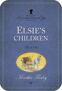 Elsie's Children (#06 in Original Elsie Dinsmore Collection) eBook