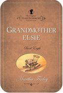 Grandmother Elsie (#08 in Original Elsie Dinsmore Collection) eBook