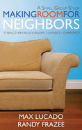 Making Room For Neighbors (Study Guide)