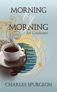 Morning By Morning For Graduates Paperback