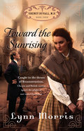 Toward the Sunrising (#04 in Cheney Duvall Series) Paperback