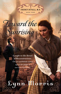 Toward the Sunrising (#04 in Cheney Duvall Series) eBook