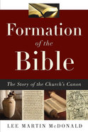 Formation of the Bible: The Story of the Church's Canon Paperback
