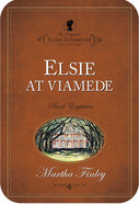 Elsie At Viamede (#18 in Original Elsie Dinsmore Collection) eBook