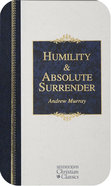 Humility & Absolute Surrender (2 Volumes in 1) (Hendrickson Christian Classics Series) eBook