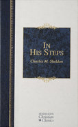 In His Steps (Hendrickson Christian Classics Series) eBook