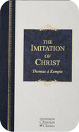 Imitation of Christ (Hendrickson Christian Classics Series) eBook