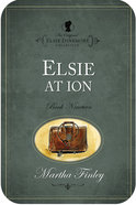 Elsie At Ion (#19 in Original Elsie Dinsmore Collection) eBook