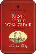 Elsie At the World's Fair (#20 in Original Elsie Dinsmore Collection Series)