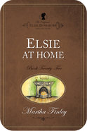 Elsie At Home (#22 in Original Elsie Dinsmore Collection) eBook