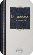 Orthodoxy (Hendrickson Christian Classics Series) eBook