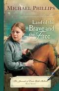Land of the Brave and the Free (#07 in The Journals Of Corrie Belle Hollister Series) Paperback