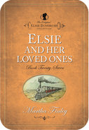 Elsie and Her Loved Ones (#27 in Original Elsie Dinsmore Collection) eBook