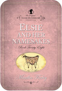 Elsie and Her Namesakes (#28 in Original Elsie Dinsmore Collection) eBook