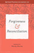 Forgiveness & Reconciliation (Everyday Matters Bible Studies For Women Series) Paperback