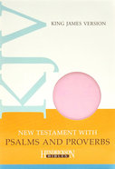 KJV New Testament With Psalms and Proverbs Pastel Pink Flexi Back