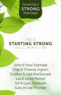 Growing a Strong Marriage: Starting Strong (DVD & Study Guide) (Volume 1)