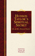 Hudson Taylors Spiritual Secret (Hendrickson Classic Biography Series)