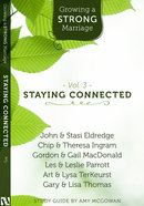 Growing a Strong Marriage: Staying Connected (Study Guide) (Volume 3) Paperback