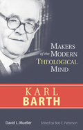 Karl Barth (Makers Of The Modern Theological Mind Series) Paperback
