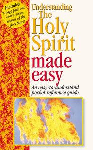 Understanding the Holy Spirit Made Easy