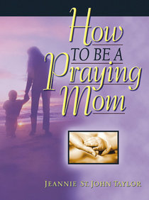 How to Be a Praying Mom
