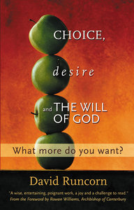 Choice, Desire and the Will of God