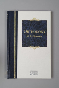 Orthodoxy (Hendrickson Christian Classics Series)