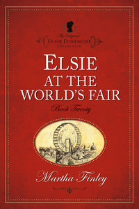 Elsie At the Worlds Fair (#20 in Original Elsie Dinsmore Collection Series)