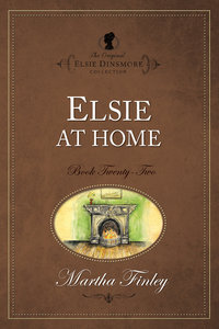 Elsie At Home (#22 in Original Elsie Dinsmore Collection Series)