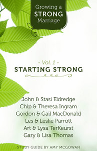 Growing a Strong Marriage: Starting Strong Study Guide (Volume 1)