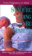 So You're Going to Be a Parent Paperback