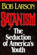 Satanism: The Seduction of America's Youth Paperback