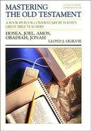 Mastering OT Hosea Joel Amos Obadiah and Jonah