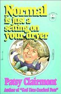 Normal is Just a Setting on Your Dryer Paperback