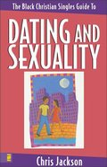 The Black Christian Singles Guide to Dating and Sexuality Paperback