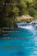 Turning Controversy Into Church Ministry Paperback