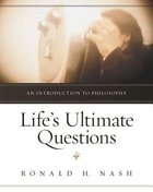Life's Ultimate Questions: An Introduction to Philosophy Paperback