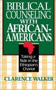 Biblical Counseling With African-Americans Paperback