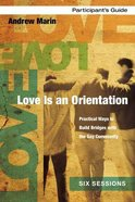 Love is An Orientation (Participant's Guide With Dvd) Paperback
