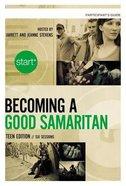 Becoming a Good Samartian: DVD & Teen Participant's Guide (Pack) (Start Series)