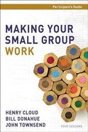 Making Your Small Group Work (Dvd & Participant's Guide) Pack