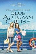 Blue Autumn Cruise (Sisters In All Seasons Series) Hardback