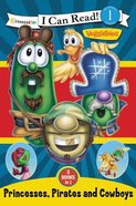 Princesses, Pirates and Cowboys (3 Books in 1) (I Can Read!1/veggietales Series) Hardback