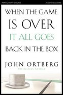 When the Game is Over It All Goes Back in the Box (Participant's Guide With Dvd)