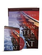If You Want to Walk on Water, You've Got to Get Out of the Boat (Participant's Guide With Dvd)