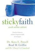 Sticky Faith (Youth Workers Edition) Paperback
