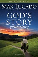 God's Story Your Story (Participants Guide) (The Story Series) Paperback